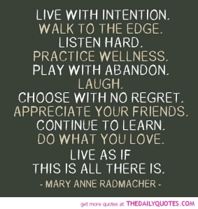 live-with-intention-mary-anne-radmacher-quotes-sayings-pictures